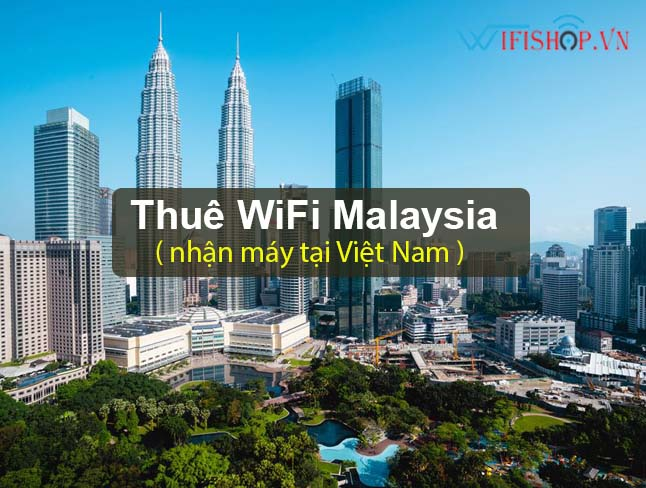Thuê Wifi Du Lịch Malaysia