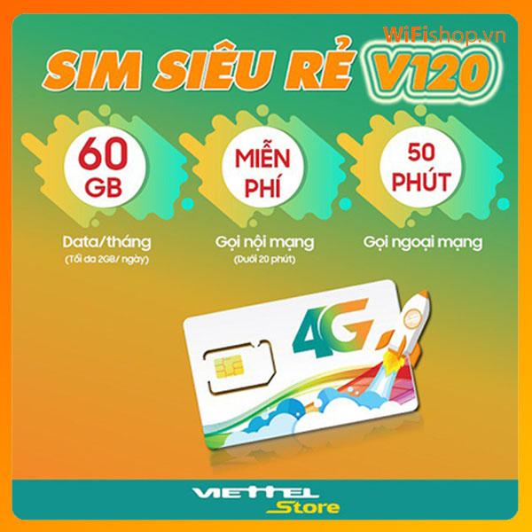 SIM 4G Viettel V120 Tặng 60GB/Tháng Miễn phí 50 phút/cuộc gọi ngoại mạng.